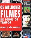 Os melhores filmes de todos os tempos – Filmes a não perder