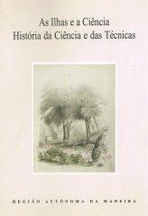 As ilhas e a Ciência História da Ciência e das Técnicas