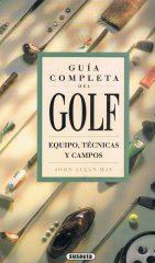 Guía Completa del Golf – Equipo, Técnicas Y Campos