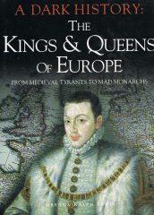 A Dark Historu – The Kings & Queens of Europe
