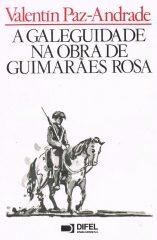 A galeguidade na obra de Guimarães Rosa