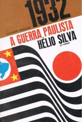 1932 – A Guerra Paulista (O Ciclo de Vargas – volume v)