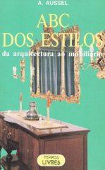 ABC dos Estilos da arquitectura ao mobiliário