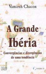 A Grande Ibéria –  Convergências e divergências de uma tendência