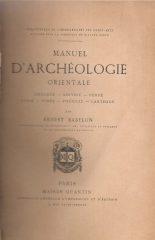 Manuel d' Archéologie Orientale