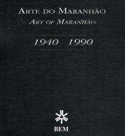 Arte do Maranhão 1940-1990
