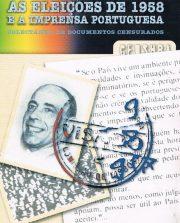As eleições de 1958 e a imprensa Portuguesa – Colectânea de Documentos Censurados