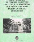 A Universidade de Coimbra e o Estudo da Flora e da Vegetação dos Paízes Africanos de Língua Oficial Portuguesa