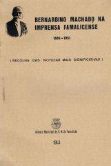 Bernardino Machado na Imprensa Famalicence 1884-1951(recolha das noticias mais significativas)