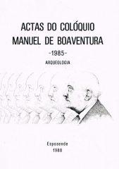 Actas do Colóquio Manuel de Boaventura (1885-1985)