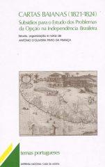 Cartas Baianas (1821-1824) – Subsídios para o estudo dos problemas da opção na independência Brasileira
