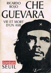 Che Guevara vie et mort d'un ami
