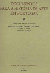 Documentos para a história da arte em Portugal – Arquivo do tribunal de contas – Colégios de Lisboa, Setúbal, Santarém, Évora e Elvas