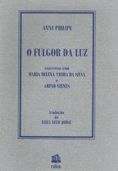 O Fulgor da Luz – Conversas com Maria Helena Vieira da Silva e Arpad Szenes