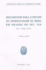 Documentos para o estudo da criminalidade na beira em meados do sec. xix – III. – 1859 a 1871