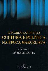 Eduardo Lourenço Cultura e Política na Época Marcelista