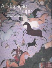 A Educação do Príncipe – Obras-Primas da Colecção do MUSEU AGA KHAN
