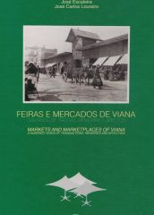 Feiras e Mercados de Viana –  cem anos de trocas, memórias e afectos
