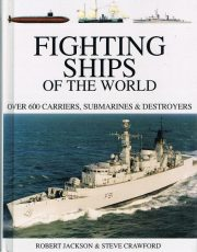 Fighting Ships of the world – Over 600 carriers, submarines & destroyers