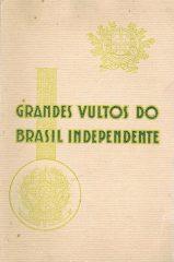 Grandes Vultos do Brasil Independente