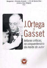 J.Ortega y Gasset leituras críticas, no cinquentenário da morte do autor