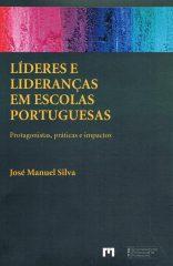 Líderes e Lideranças em Escolas Portuguesas – Protagonistas, práticas e impactos