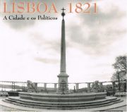 Lisboa 1821 a cidade e os políticos