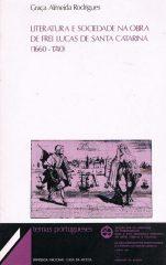 Literatura e Sociedade na Obra de Frei Lucas de Santa Catarina (1660-1740)