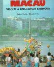 Macau viagem a uma cidade lendária