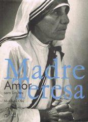 Madre Teresa Amor sem limites