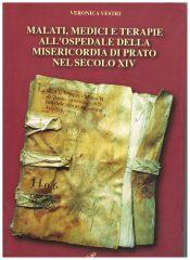 Malati, medici e terapie all' ospedale della miserircordia di prato nel secolo XIV