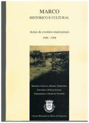 Marco Histórico e Cultural – Actas de eventos marcoenses 1988-1998