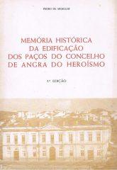 Memória Histórica da Edificação dos Paços do Concelho de Angra do Heroísmo