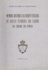 Memória Histórica da Ordem Terceira de Nossa Senhora do Carmo da Cidade do Porto