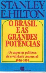 O Brasil e as grandes potências – Os apectos politicos da rivalidade comercial – 1930-1939
