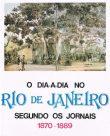 O Dia-A-Dia no Rio de Janeiro segundo os jornais 1870-1889