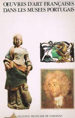 Oeuvres D'Art Française Dans Les Musees Portugais