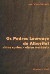 Os Padres Lourenço de Alburitel vidas curtas – obras notáveis