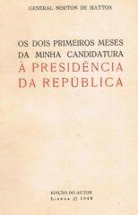 Os dois primeiros meses da minha candidatura à Presidência da República