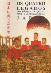Os quatro legados dos dáimios de Quiuxu após regressarem ao Japão