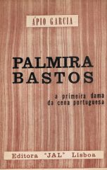 Palmira Bastos a primeira dama da cena portuguesa