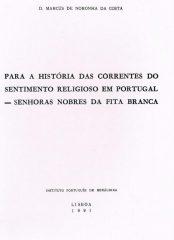 Para a História das correntes do sentimento religioso em Portugal – Senhoras nobres de fita branca