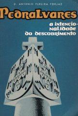 Pedro Álvares – A intencionalidade do descobrimento