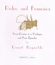 Pedro and Francisca – Verse-Drama in a Prologue and Four Episodes