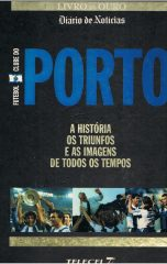 Futebol Clube do Porto A História os Triunfos e as Imagens de Todos os Tempos