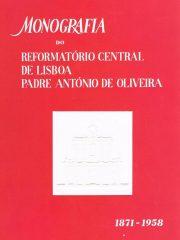 Monografia do Reformatório Central de Lisboa Padre António de Oliveira