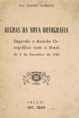 Regras da Nova Ortografia – Segundo o Acordo Ortográfico com o Brasil de 8 de Dezembro de 1945