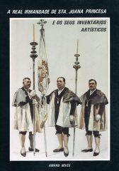 A Real Irmandade de Sta. Joana Princesa e os seus inventários artísticos
