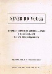 Sever do Vouga – Situação económica-agrícola actual e possibilidades do seu desenvolvimento