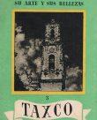 Mexico su arte y sus bellezas – Taxco